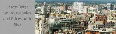 UK Property Market Update: Sales and Prices both rise